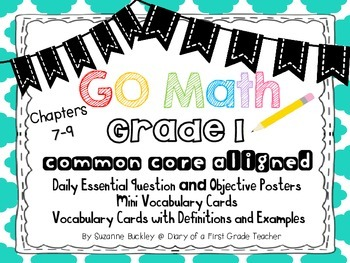 """""""GO Math"""" Essential Question & Objective Posters & Vocabulary Cards for Ch. 7-9"""