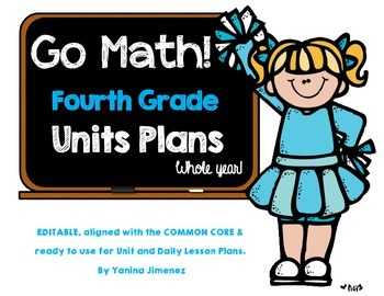 GO Math! Fourth Grade Unit & Daily Curriculum Guide for the WHOLE YEAR!!!