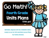 GO Math! Fourth Grade Unit & Daily Curriculum Guide for th