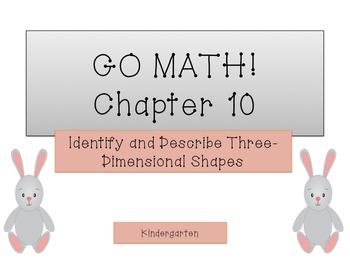 GO Math! K Chapter 10 (3-D Shapes)