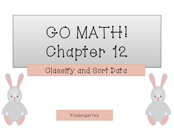 GO Math! K Chapter 12 (Classify and Sort Data)