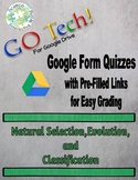 GO Tech! Google Form Quizzes: Natural Selection, Evolution and Classification