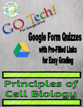 GO Tech! for Google Drive Google Form Quizzes: Principles of Cell Biology