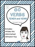 Spanish Verbs | Present tense Go Verbs: tener and venir