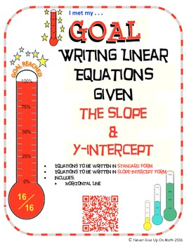 GOAL - Equations in Slope-Int & Standard Form given m & y-int & Quiz (QR Code)