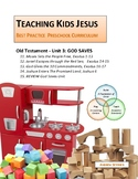 GOD SAVES UNIT_EXODUS 1 -JOSHUA 6 Teaching Kids Jesus Best Practice Preschool