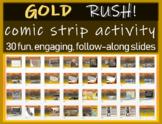 GOLD RUSH COMIC STRIP ACTIVITY!!!  FUN, ENGAGING, INTERACTIVE