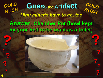 "GOLD RUSH ""Guess the artifact"" game: PPT w pictures & clues"