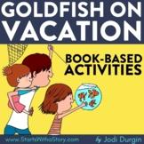 GOLDFISH ON VACATION Activities Worksheets Interactive Rea