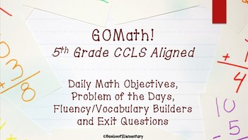 GOMath Common Core Aligned Objectives* Problem of the Day* Fluency* Exit Q's