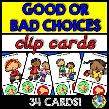 good choices vs bad choices clip cards good and bad choices kindergarten. Black Bedroom Furniture Sets. Home Design Ideas