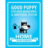 HOME Super Sidekick: GOOD PUPPY Children Behavioral & Emotional System