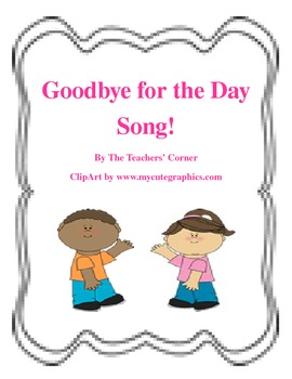 Goodbye for the Day Song!