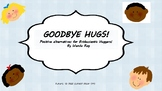 GOODBYE HUGS