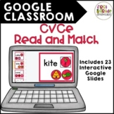 GOOGLE CLASSROOM: CVCe Read and Match (distance learning)
