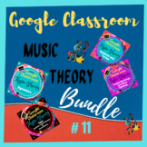 GOOGLE CLASSROOM MUSIC THEORY BUNDLE #11 Distant Learning