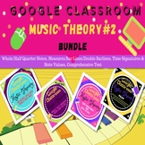 GOOGLE CLASSROOM Music Theory Bundle #2 Distant Learning