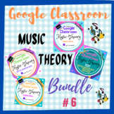 GOOGLE CLASSROOM Music Theory Bundle #6 - Distant Learning