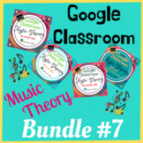 GOOGLE CLASSROOM Music Theory Bundle #7 - Distant Learning