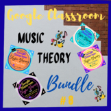GOOGLE CLASSROOM Music Theory Bundle #8 - Distant Learning