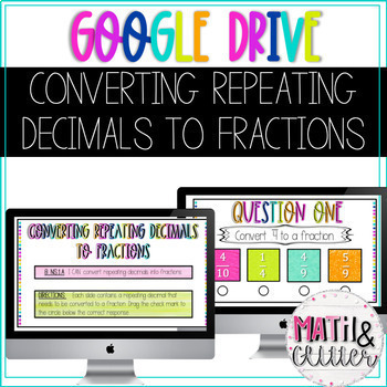 GOOGLE DRIVE Converting Repeating Decimals to Fractions Activity