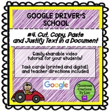 GOOGLE DRIVER'S SCHOOL #4 - Cut, Copy, Paste and Justify T