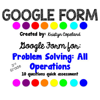 GOOGLE FORM: Problem Solving All Operations