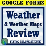 GOOGLE FORMS DISTANCE LEARNING Science Weather and Weather Maps