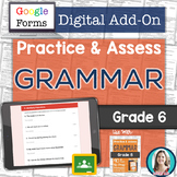 GOOGLE FORMS Grammar Assessments and Practice Worksheets Grade 6