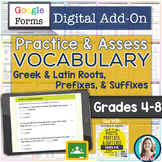 GOOGLE FORMS Greek and Latin Roots, Prefixes, & Suffixes Practice & Assess