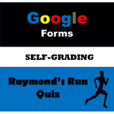 Raymond's Run Quiz GOOGLE FORMS