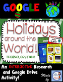 GOOGLE INTERACTIVE Holidays Around the World Research & Presentation (editable)