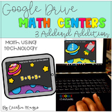 GOOGLE INTERACTIVE Math Centers 3 Addend Addition K-2 *DIG