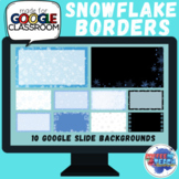 GOOGLE SLIDES Borders | 10 Backgrounds | Snowflake & Winter | Distance Learning