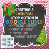 GOOGLE SLIDES: CHRISTMAS Stop Motion Presentation w/ Shapes and Objects
