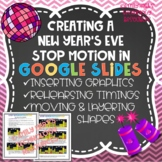 GOOGLE SLIDES: NEW YEAR'S EVE Stop Motion Presentation w/ Slides & Objects