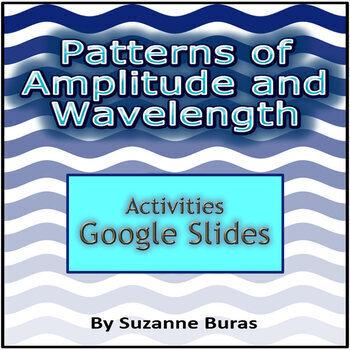 GOOGLE SLIDES - Patterns in Wavelength and Amplitude