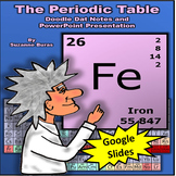 GOOGLE SLIDES: Periodic Table - PowerPoint with Doodle Dat Notes