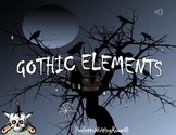 GOTHIC Literature: Introduction, Elements and Motifs, Grades 8-11
