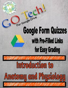 GOTech!!! Google Form Quizzes-Introduction to Anatomy and Physiology