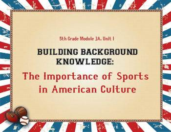 GRADE 5 ELA Module 3A, Unit 1,The Importance of Sports in American Culture