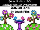 GRADE 5 MATH SOL 5.10 SPRING WORKSHEET