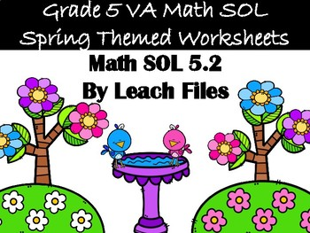 GRADE 5 MATH SOL 5.2 SPRING WORKSHEET