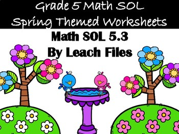 GRADE 5 MATH SOL 5.3 SPRING WORKSHEET