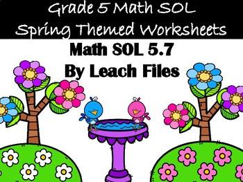 GRADE 5 MATH SOL 5.7 SPRING WORKSHEET