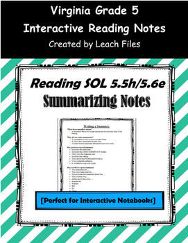 GRADE 5 READING SOL 5.5h/5.6e SUMMARIZING NOTES