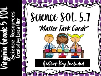 GRADE 5 VIRGINIA SCIENCE SOL 5.4 MATTER TASK CARDS