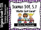 5th Grade VA Science SOL 5.7 Matter Task Cards