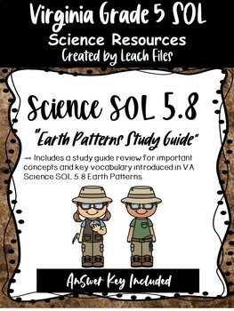 GRADE 5 VIRGINIA SCIENCE SOL 5.7 EARTH PATTERNS STUDY GUIDE
