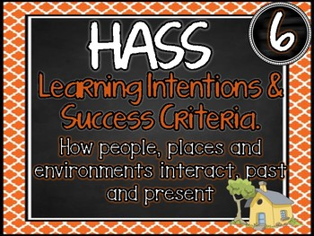 GRADE 6 HASS – Aus curric Learning INTENTIONS & Success Criteria Posters.